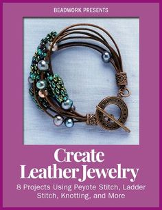 Inside this eBook you'll find jewelry projects to advance your skills utilizing leather and how to combine with knotting and bead weaving techniques!