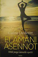Claire Dederer: Elämäni asennot: mitä jooga minulle opetti