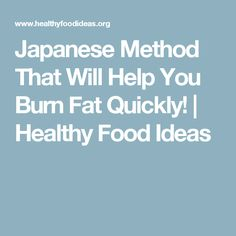 Japanese Method That Will Help You Burn Fat Quickly! | Healthy Food Ideas