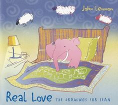 Real Love: The Drawings for Sean by John Lennon http://www.amazon.com/dp/1608870421/ref=cm_sw_r_pi_dp_oLdyub06CVV1D