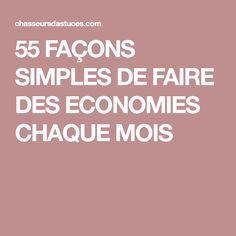 55 FAÇONS SIMPLES DE FAIRE DES ECONOMIES CHAQUE MOIS Budgeting Finances, Facon, Better Life, Simple, Life Hacks, Life Tips, How To Plan, Bullet Journal, Internet