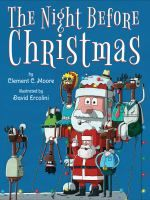 """""""A funny, over-the-top new spin on the classic Christmas poem! A hysterical new version of """"The Night Before Christmas""""! David Ercolini's over-the-top illustrations will have readers saying, """"Ho! Ho! Ho!"""" Creatures of all shapes and all sizes will be stirring with laughter in this overly decked out, Christmas-splendored illustrated picture book! Ercolini breathes new life into an unrivaled classic with his vibrant illustrations featuring fun, accessible scenes of holiday mayhem"""
