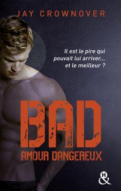 Bad - Tome 2 : amour dangereux > Jay Crownover