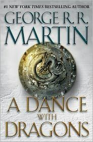 'A Dance with Dragons: A Song of Ice and Fire: Book Five' by George R.R. Martin ---- In the aftermath of a colossal battle, the future of the Seven Kingdoms hangs in the balance once again--beset by newly emerging threa...
