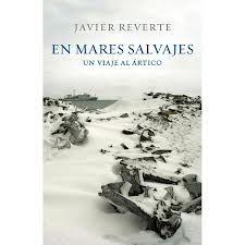 En mares salvajes : un viaje al Ártico / Javier Reverte