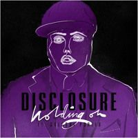 Holding On ft. Gregory Porter (CLIP) by Disclosure on SoundCloud