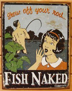 Vintage Metal Lake Signs | Show Off Your Rod Fish Naked TIN SIGN funny ad vtg metal fishing decor ...