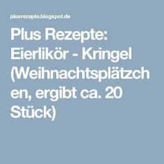 Plus Rezepte: Eierlikör - Kringel (Weihnachtsplätzchen, ergibt ca. 20 Stück)
