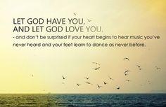 let God have you