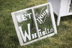 Wet your whistle fun wedding sign