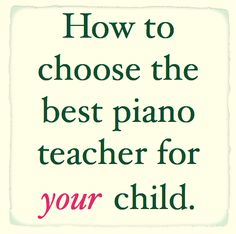 How to Choose the best piano teacher for your child.jpg