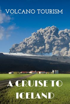 After the eruption of Eyjafjallajokull in Iceland, the region sees a growing number of cruise passenger coming for the volcano tourism