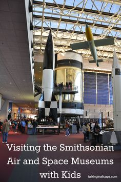 Visiting the Smithsonian Air and Space Museums with Kids - Washington, DC