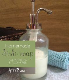 All-Natural Toxin-Free Homemade Soap Recipe for Dishes - My new go-to dish soap. I will never buy commercial again! Fivespotgreenliving.com