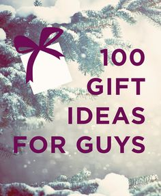 100 simple gift ideas for guys!