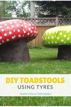 Heather Hicks shares how to create these cute DIY toadstools for the garden using tyres and and tree trunks. These are perfect for little… (Diy Garden Storage) Kids Outdoor Play, Outdoor Play Areas, Kids Play Area, Outdoor Playground, Tire Seats, Outdoor Play Equipment, Tyres Recycle, Recycled Tires, Upcycle