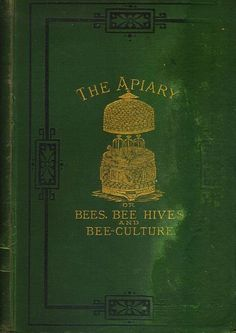 "Books about Bees and Bee Keeping: The bee-keeper's manual 1860 Bee Keeping by ""The Times"" Bee-Master 1864 Who was the first architect 1874 The handy book of bees 1875 The Apiary 1878 The Honey-bee."