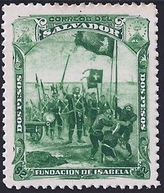 El Salvador Scott #86 (year 1892) Founding the city of La Isabela by Christopher Columbus during his second voyage in 1493. It was located in the province of Puerto Plata of the Dominican Republic and is considered the first formal European settlement in the New World.    La Isabela was founded after learning that the fort of La Navidad (constructed on his first voyage) had been totally destroyed by the native Taino people.