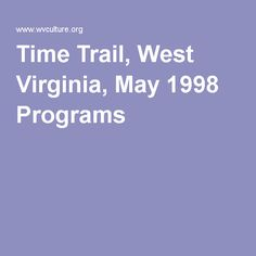 Time Trail, West Virginia, May 1998 Programs