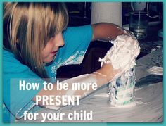 12 ways to be present for your child