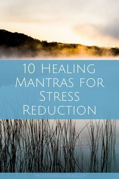 10 healing mantras for stress reduction. When we stress, we focus on the things that make us worried and upset. When we repeat healing mantras, we shift our focus and find our power in life. Click the pin to find your power with these healing mantras. #healingmantra #meditateandwonder #stressreduction #relaxation #selfcare