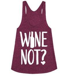 Wine Not?   Racerback   Fronthttp://skreened.com/shirttees/wine-not?