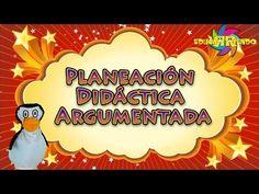 PLANEACIÓN DIDÁCTICA ARGUMENTADA - ¿CÓMO SE HACE LA PLANEACIÓN DIDÁCTICA? - PLANEACIÓN ARGUMENTADA - YouTube