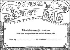 worlds_greatest_dad_diploma_us    For those that love to color.  Great for tiny kids to have input.