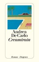 Andrea De Carlo  |  Creamtrain  |  Roman, Taschenbuch, 256Seiten | € (D) 8.90 / sFr 12.90* / €(A)9.20 Authors, Pocket Books, Catalog