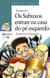 «Os Sabuxos entran na casa do pé esquerdo», texto de Jaurequizar, ilustracións de Matalobos. Recomendado de 10 anos en diante.