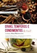 ERVAS, TEMPEROS E CONDIMENTOS DE A A Z | Livraria Cultura