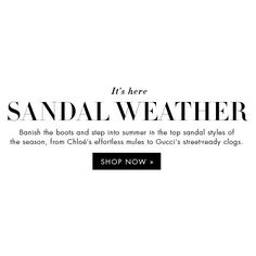 CW18_Friday_NL_sandals_en_01.jpg (602×230) ❤ liked on Polyvore featuring text, words, articles, backgrounds, editorial, quotes, filler, magazine, saying and phrase