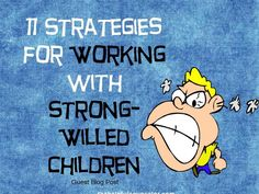 11 Strategies to Use with Strong-Willed Children