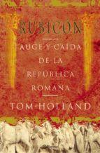 rubicon: auge y caida de la republica romana-tom holland-9788408057093