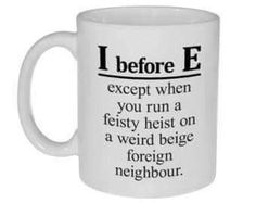 I before E   http://ift.tt/1TO6sXn via /r/funny http://ift.tt/1QQupe2  funny pictures
