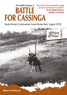 """Read """"Battle for Cassinga South Africa's Controversial Cross-Border Raid, Angola by Mike McWilliams available from Rakuten Kobo. Battle for Cassinga is written as a firsthand account by an ordinary South African paratrooper who was at the 1978 assau. Military Love, Military Photos, Military History, Airborne Ranger, South Afrika, Brothers In Arms, Paratrooper, African History, Book Publishing"""
