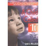 """A Child Called """"It"""": One Child's Courage to Survive (Paperback)By Dave J. Pelzer"""