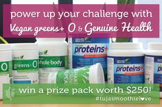 Power Up Your Challenge With Our Vegan Greens+ O & Genuine Health #Contest #tujasmoothielove #genuinehealth
