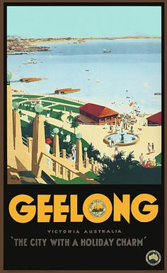 Geelong. 'The City with a Holiday Charm'. Victoria, Australia by James Northfield c.1930s   http://www.vintagevenus.com.au/products/vintage_poster_print-tv577