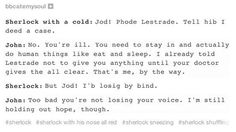 Lol! Sherlock with a cold.