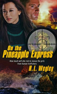 The world can wait: On the Pineapple Express by HL Wegley