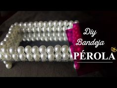 DIY -- Bandeja de Pérola | Camylle Matos - YouTube