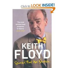 Stirred But Not Shaken: The Autobiography: Amazon.co.uk: Keith Floyd: Books