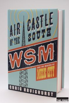 "Started by the National Life & Accident Insurance Company in 1925, WSM gave Nashville the moniker ""Music City USA"" as well as a rich tradition of music, news, and broad-based entertainment. Learn more through Air Castle of the South: $30.95 in our Gift Shop."