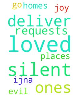 Lord, I pray silent requests. Deliver me, loved ones, - Lord, I pray silent requests. Deliver me, loved ones, homes amp; places we go from evil. Thank You amp; for joy, IJNA Posted at: https://prayerrequest.com/t/NqG #pray #prayer #request #prayerrequest