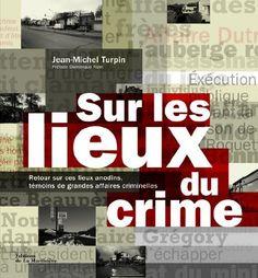 *Sur les lieux du crime, Jean-Michel Turpin. Cliquez sur l'image pour écouter l'émission.