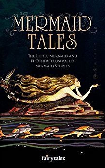 Fairytalez has published its first ebook! This collection of #mermaid stories featuring mermaid tales from around the world. Find The Little Mermaid, Melusina, and much more. #mermaidlore #mermaidstories