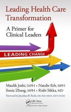 Leading Health Care Transformation: A Primer For Clinical Leaders PDF Management Books, Primary Care, Emotional Intelligence, Book Authors, Lessons Learned, Clinic, Leadership, Health Care, Medical
