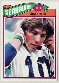 Been a Seahawks fan since they started...1976.  Had no choice in my family.  But Jim Zorn was my idol.  Go Hawks!