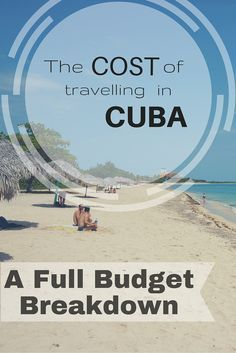 The Cost Of Travelling In Cuba- A Full Budget Breakdown